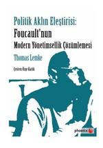 Politik Aklın Eleştirisi - Foucault'nun Modern Yönetimsellik Çözümlemesi