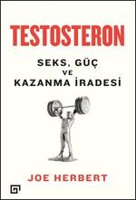 Testesteron - Seks, Güç ve Kazanma İradesi