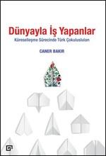 Dünyayla İş Yapanlar - Küreselleşme Sürecinde Türk Çokulusluları