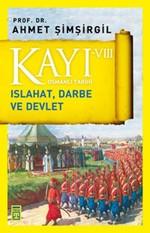 Osmanlı Tarihi Kayı 8-Islahat, Darbe ve Devlet