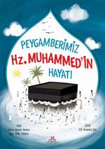 Peygamberimiz Hz. Muhammed'in Hayatı