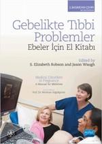 Gebelikte Tıbbi Problemler-Ebeler İçin El Kitabı