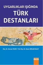 Uygarlıklar Işığında Türk Destanları