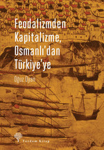 Feodalizmden Kapitalizme, Osmanlı'dan Türkiye'ye