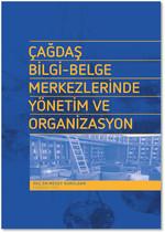 Çağdaş Bilgi-Belge Merkezlerinde Yönetim ve Organizasyon