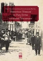 Türk Milliyetçiliğinde Katedilmemiş Bir Yol: 'Hıristiyan Türkler' ve Papa Eftim