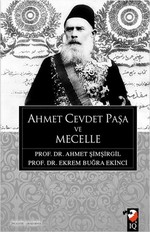 Ahmet Cevdet Paşa ve Mecelle