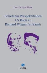 Felsefenin Perspektifinden J.S.Bach ve Richard Wagner'in Sanatı
