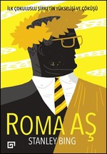 Roma AŞ - İlk Çokuluslu Şirketin Yükselişi ve Çöküşü