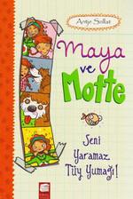 Maya ve Motte-Seni Yaramaz Tüy Yumağı