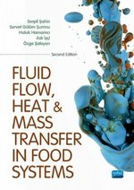Fluid Flow, Heat and Mass Transfer In The Food Systems
