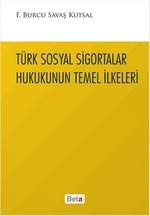 Türk Sosyal Sigortalar Hukukunun Temel İlkeleri