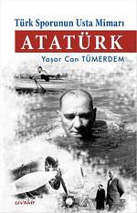 Türk Sporunun Usta Mimari Atatürk
