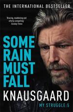 Some Rain Must Fall (My Struggle Book 5)