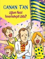 Oğlum Nasıl Fenerbahçeli Oldu?