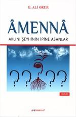 Amenna - Aklını Şeyhinin İpine Asanlar