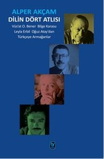 Dilin Dört Atlısı-Vüs'at O.Bener Bilge Karasu, Leyla Erbil, Oğuz Atay'dan Türkçeye Armağanlar