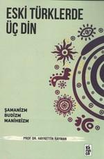Eski Türklerde Üç Din-Şamanizm, Budizm, Maniheizm
