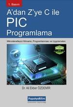 A'dan Z'ye C ile PIC Programlama
