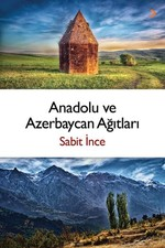 Anadolu ve Azerbaycan Ağıtları