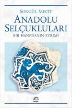 Anadolu Selçukluları-Bir Hanedanın Evrimi