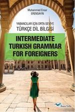 Yabancılar İçin Orta Seviye Türkçe Dil Bilgisi