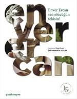 Enver Ercan-Sen Sözcüğün Tekisin!