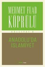 Mehmet Fuad Köprülü Külliyatı 9 Anadolu'da İslamiyet