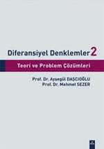 Diferansiyel Denklemler 2-Teori ve Problem Çözümleri