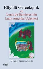 Büyülü Gerçekçilik ve Louis de Bernieres'nin Latin Amerika Üçlemesi