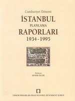 İstanbul Planlama Raporları 1934-1995 Cumhuriyet Dönemi