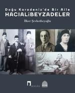 Doğu Karadeniz'de Bir Aile-Hacıalibeyzadeler