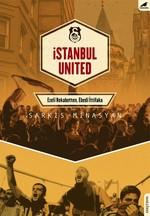 İstanbul United Ezeli Rekabetten, Edebi İttifaka