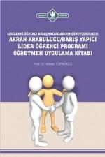 Liselerde-Akran Arabulucu Barış Yapıcı Lider Öğrenci Programı Öğretmen Uygulama Kitabı