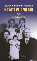 Kazım Karabekir Paşa'nın Hayatı ve Anıları
