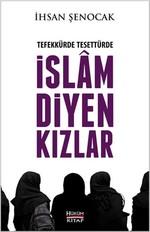 Tefekkürde Tesettürde İslam Diyen Kızlar