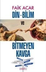 Din-Bilim Bitmeyen Kavga