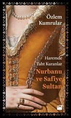Haremde Taht Kuranlar Nurbanu ve Safiye Sultan