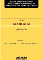 Medeni Hukuk Alanındaki Güncel Yargıtay Kararlarının Değerlendirilmesi Sempozyumları Cilt 1-Eşya Huk