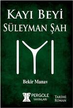 Kayı Beyi Süleyman Şah