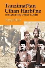 Tanzimat'tan Cihan Harbi'ne Osmanlı'nın Öteki Tarihi
