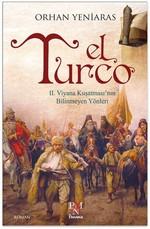 El Turco-2. Viyana Kuşatması'nın Bilinmeyen Yönleri