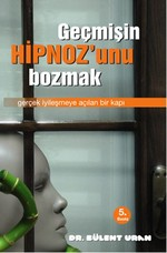 Geçmişin Hipnoz'unu Bozmak