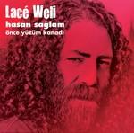 Lace Weli - Önce Yüzüm Kanadı