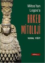 Mitos'tan Logos'a Arkeo Mitoloji