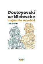 Dostoyevski ve Nietzsche Trajedinin Felsefesi