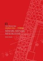 Osmanlı Türk Mimarlarında Meslekleşme