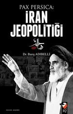 Pax Persica: İran Jeopolitiği