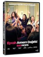 Bad Moms-Eyvah Annem Dağıttı