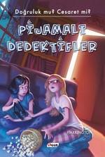 Pijamalı Dedektifler-Doğruluk Mu? Cesaret Mi?